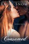 BOOK BLITZ and EXCERPT: CONSUMED (DEVOURED #2) by EMILY SNOW