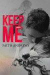 KEEP ME BY FAITH ANDREWS RELEASE DAY **GIVEAWAY**