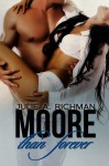 Cover Reveal: Moore Than Forever (Needing Moore Series, Book 3) by Julie A. Richman
