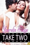 TRAILER REVEAL and GIVEAWAY: TAKE TWO by LAURELIN PAIGE