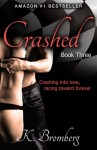 COVER REVEAL and GIVEAWAY – CRASHED (DRIVEN TRILOGY BOOK #3) by K. BROMBERG