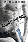 RELEASE DAY BLITZ – KAYDEN: THE PAST by CHELLE BLISS