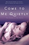 COME TO ME QUIETLY by A.L. JACKSON: RELEASE DAY BLITZ