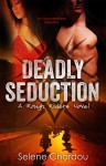 Review, Excerpt and Giveaway: Deadly Seduction (The Rough Riders #1) by Selene Chardou