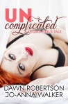 Cover Reveal – Uncomplicated (A Vegas Girl's Tale) by Dawn Robertson and Jo-Anna Walker