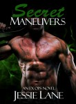 Book Spotlight: Secret Maneuvers (Ex Ops) by Jessie Lane
