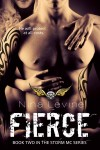 FIERCE (The Storm MC Series BOOK #2) by NINA LEVINE – RELEASE BLITZ and GIVEAWAY