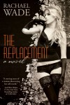 The Replacement by Rachael Wade – Review and Giveaway