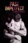 BLOG TOUR and GIVEAWAY: PAST IMPERFECT by ALISON G. BAILEY