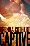 BLOG TOUR and GIVEAWAY – CAPTIVE (FIRE ON ICE #2) by BRENDA ROTHERT