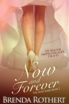 Cover reveal – Now and Forever (Now #3) by Brenda Rothert