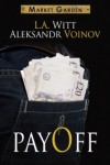 Review and Giveaway – Payoff (Market Garden) by Aleksandr Voinov and L.A. Witt