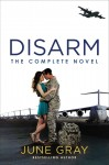 Disarm by June Gray…Spotlight and Giveaway!