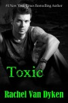 COVER REVEAL – TOXIC (RUIN SERIES #2) by RACHEL VAN DYKEN