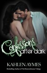 COVER  REVEAL and GIVEAWAY: CONFESSIONS AFTER DARK by KAHLEN AYMES