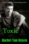 Blog Tour, Review and Giveaway: Toxic (Ruin #2) by Rachel Van Dyken