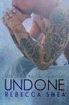 BLOG TOUR and EXCERPT: UNDONE BY REBECCA SHEA**GIVEAWAY**