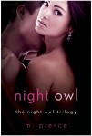 NIGHT OWL (THE NIGHT OWL TRILOGY) by M. PIERCE – REVIEW and GIVEAWAY