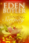 Cover Reveal and Giveaway: Finding Serenity (Seeking Serenity Book #2) by Eden Butler