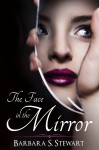 COVER REVEAL and EXCERPT: THE FACE IN THE MIRROR by BARBARA STEWART