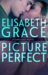BLOG TOUR, REVIEW and GIVEAWAY: PICTURE PERFECT (LIMELIGHT) by ELISABETH GRACE