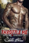 THROTTLE ME by CHELLE BLISS: REVIEW, EXCERPT and GIVEAWAY