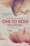 BOOK BLAST and GIVEAWAY: THE ONE TO HOLD SERIES by TIA LOUISE