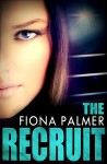 THE RECRUIT (MTG AGENCIES #1) by FIONA PALMER – GUEST POST