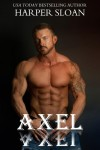 RE-RELEASE BLITZ and GIVEAWAY: AXEL by HARPER SLOAN
