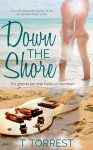 COVER REVEAL: DOWN THE SHORE by T. TORREST