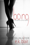 Review: Bang (Black Lotus Series #1) by E.K. Blair