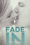 BLOG TOUR, EXCERPT and GIVEAWAY: FADE IN by M. MABIE
