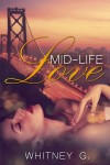 Cover Re-Reveals- Mid-Life Love and Mid-Life Love: At Last by Whitney Gracia-Williams