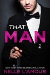 Blog Tour, Review and Giveaway: That Man Trilogy by Nelle L'Amour
