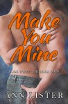 PROMO and GIVEAWAY: MAKE YOU MINE (ROCK GOD #3) by ANN LISTER