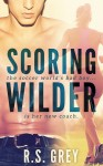 RELEASE BLITZ and EXCERPT: SCORING WILDER by R.S. GREY