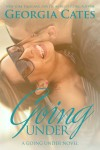 COVER RE-REVEAL: GOING UNDER and SHALLOW by GEORGIA CATES