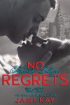 Cover Reveal: No Regrets (Firebird Trilogy #2)  by Jani Kay