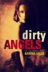 RELEASE DAY BLITZ and EXCERPT: DIRTY ANGELS (DIRTY ANGELS #1) by KARINA HALLE