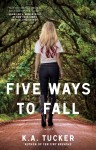Five Ways to Fall by K.A. Tucker Release Day Launch