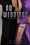 The No Wedding Series Cover Reveals by Kat & Stone Bastion