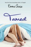 ARC REVIEW & EXCERPT: TAMED (THE TANGLED BOOK 3) by Emma Chase