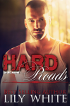 Cover Reveal: Hard Roads by Lily White