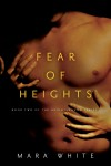 Cover Reveal & Giveaway: Fear of Heights (Heightsbound #2) by Mara White