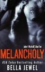 COVER REVEAL: Melancholy (Jokers' Wrath MC #2) by BELLA JEWEL