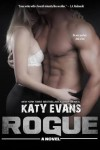 ROGUE (REAL #4) by KATY EVANS