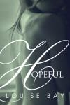 HOPEFUL by LOUISE BAY