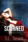 SCORNED (FROM THE INSIDE OUT PART I) by S.L. SCOTT
