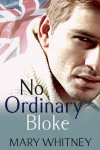 Release Day Blitz: No Ordinary Bloke by Mary Whitney