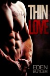 BLOG TOUR and GIVEAWAY: THIN LOVE by EDEN BUTLER